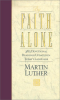By Faith Alone, Luther